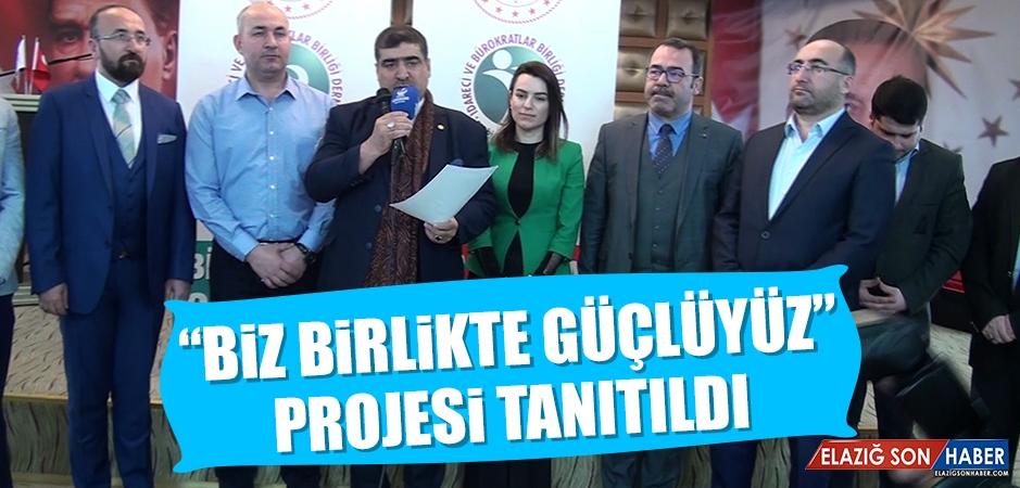 """""""Biz Birlikte Güçlüyüz"""" Projesi Tanıtıldı"""
