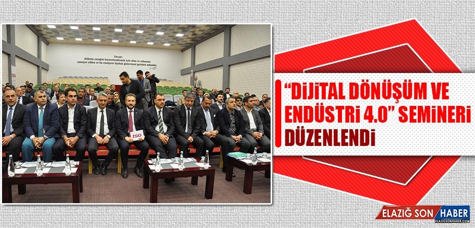 """""""Dijital Dönüşüm & Endüstri 4.0"""" semineri"""""""