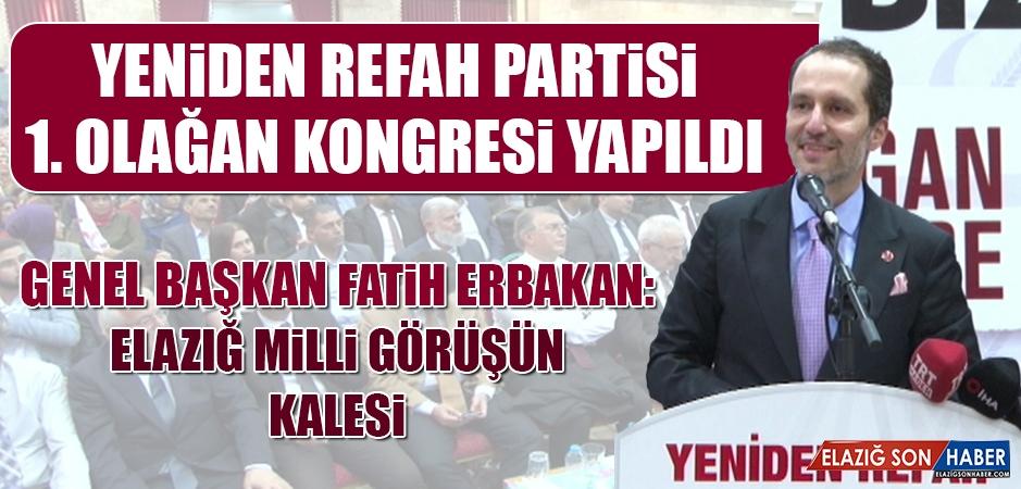 Fatih Erbakan: Elazığ Milli Görüşün Kalesi