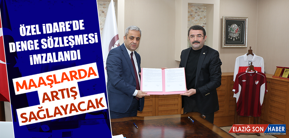 Özel İdare'de Denge Sözleşmesi İmzalandı