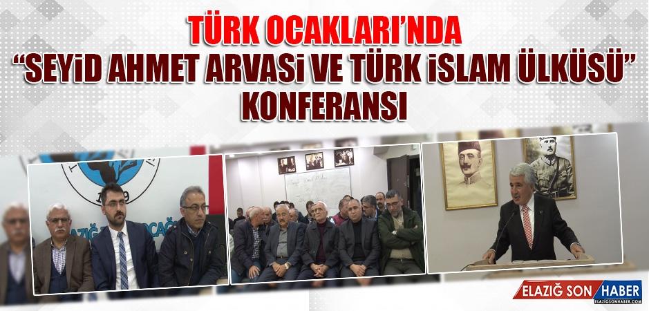 """""""Seyid Ahmet Arvasi ve Türk İslam Ülküsü"""" Konferansı"""