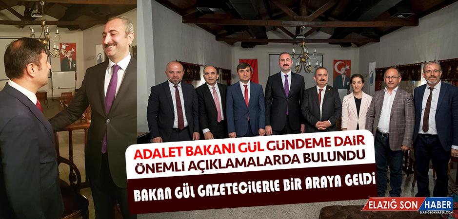 Adalet Bakanı Gül Gündeme Dair Önemli Açıklamalarda Bulundu