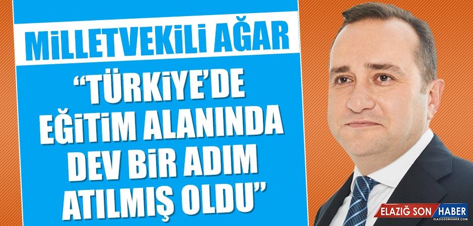 Ağar: Türkiye'de Eğitim Alanında Dev Bir Adım Atılmış Oldu