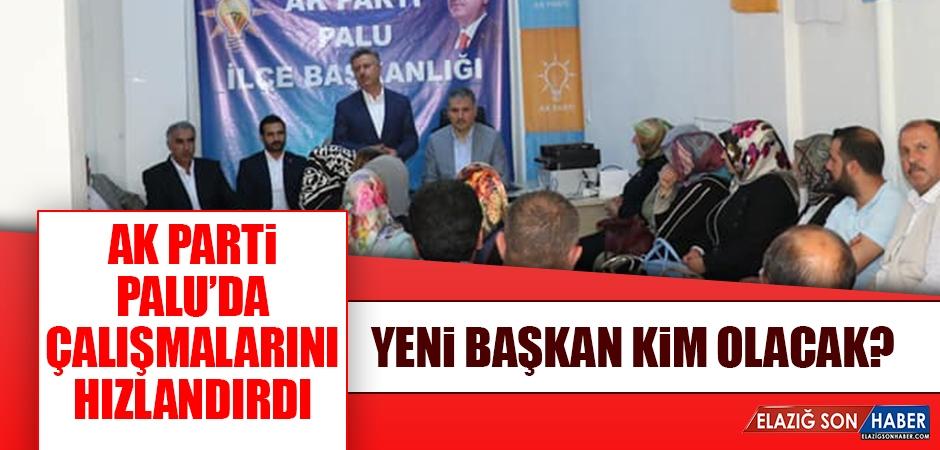 AK Parti Palu'da Çalışmalarını Hızlandırdı