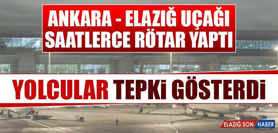 Ankara - Elazığ Uçağı Saatlerce Rötar Yaptı Yolcular Tepki Gösterdi