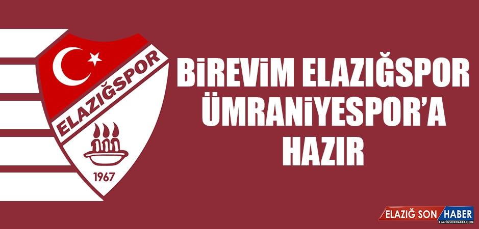 Birevim Elazığspor, Ümraniyespor'a Hazır