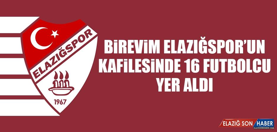 Birevim Elazığspor'un Kafilesinde 16 Futbolcu Yer Aldı