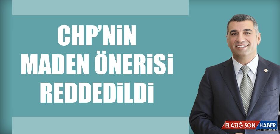 CHP'nin Maden Önergesi Reddedildi