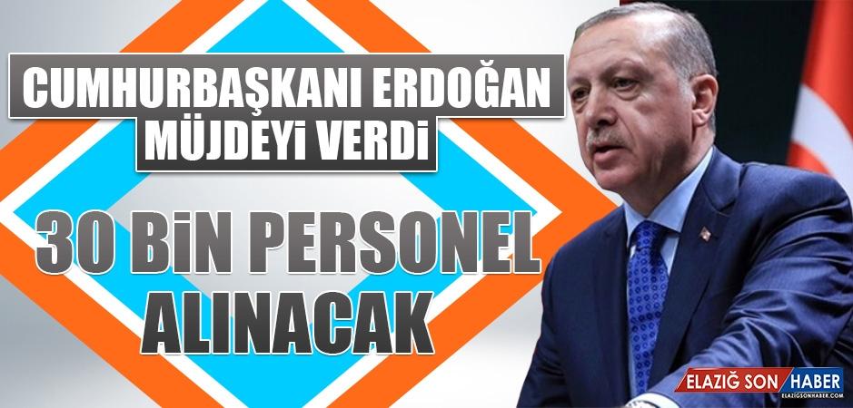Cumhurbaşkanı Erdoğan Müjdeyi Verdi 30 Bin Personel Alınacak