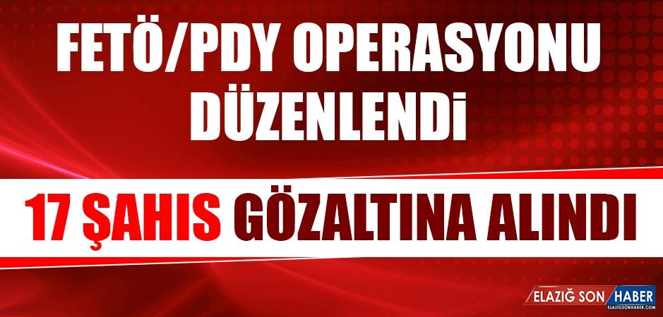 FETÖ Operasyonunda 17 Şahıs Gözaltına Alındı