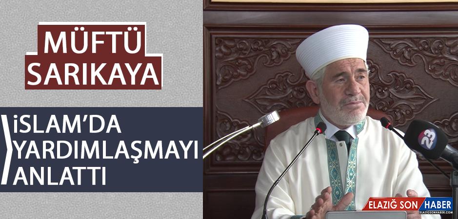 Müftü Sarıkaya İslam'da Yardımlaşmayı Anlattı