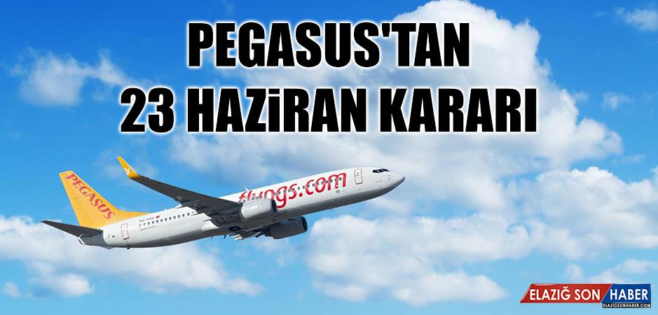 Pegasus'tan 23 Haziran Kararı
