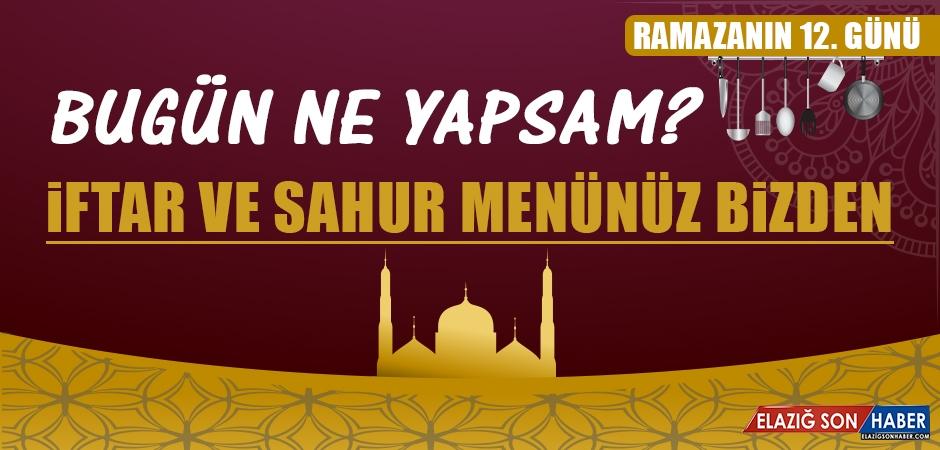 Ramazanın On İkinci Gününde Elazığlılara Özel Yemek Menüsü