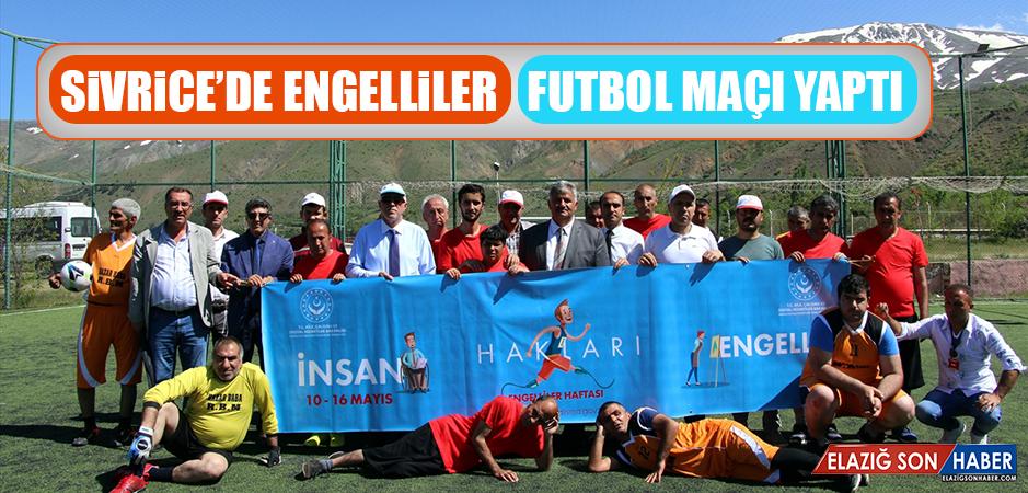 Sivrice'de Engelliler Futbol Maçı Yaptı