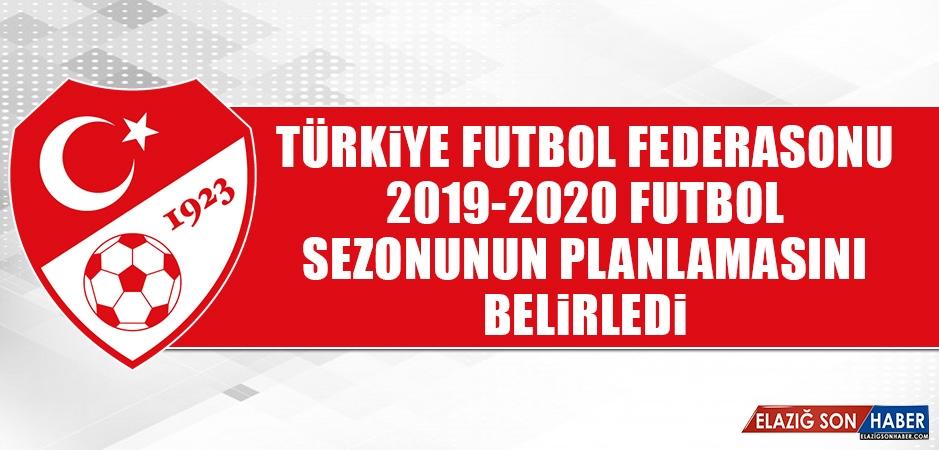 TFF, 2019-2020 Futbol Sezonunun Planlamasını Belirledi