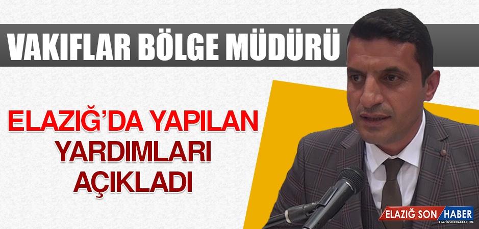 Vakıflar Bölge Müdürü Elazığ'da Yapılan Yardımları Açıkladı