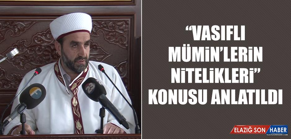 """""""Vasıflı Mümin'lerin Nitelikleri"""" Konusu Anlatıldı"""
