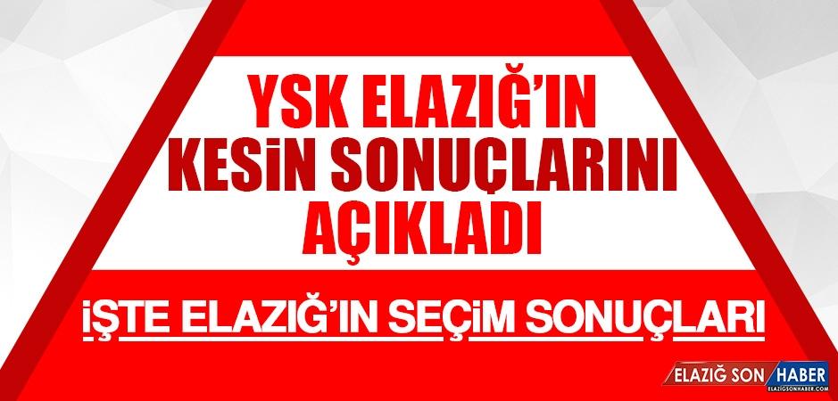 YSK Elazığ'ın Kesin Seçim Sonuçlarını Açıkladı