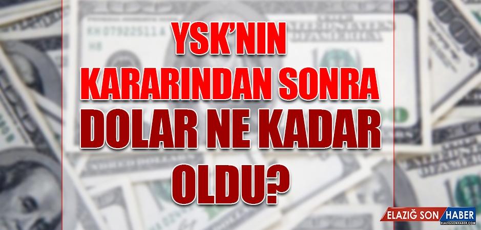 YSK'nın Kararından Sonra Dolar Ne Kadar Odu?