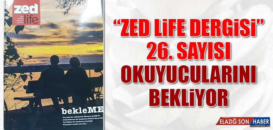 """""""Zed Life Şehir Dergisi"""" 26. Sayısını Çıkardı"""