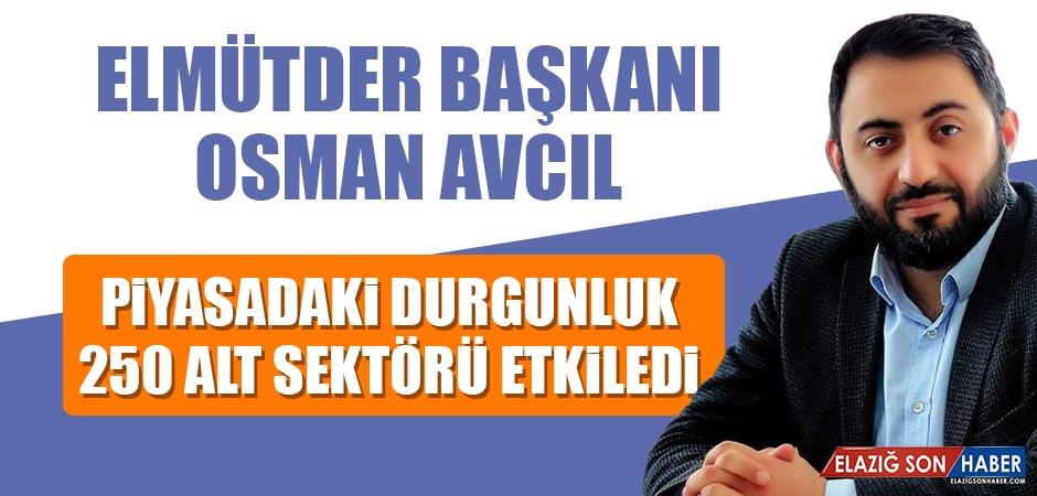 Başkan Avcıl, Sektördeki Durgunluğa Değindi