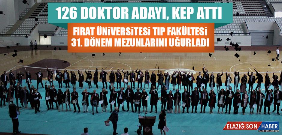 Fırat Üniversitesi Tıp Fakültesi 31. Dönem Mezunlarını Uğurladı
