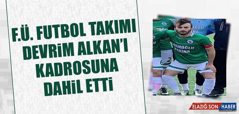 F.Ü. Futbol Takımı, Devrim Alkan'ı Kadrosuna Dahil Etti