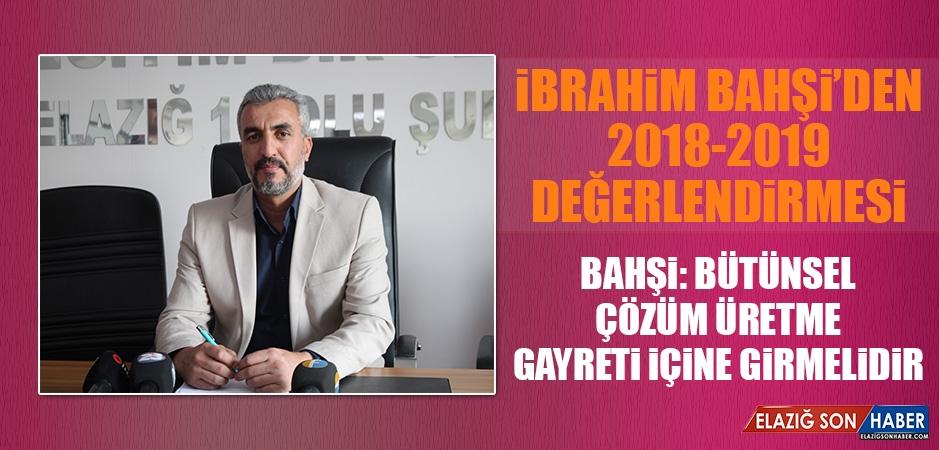 İbrahim Bahşi'den 2018-2019 Değerlendirmesi