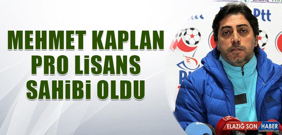 Mehmet Kaplan; Pro Lisans Sahibi Oldu