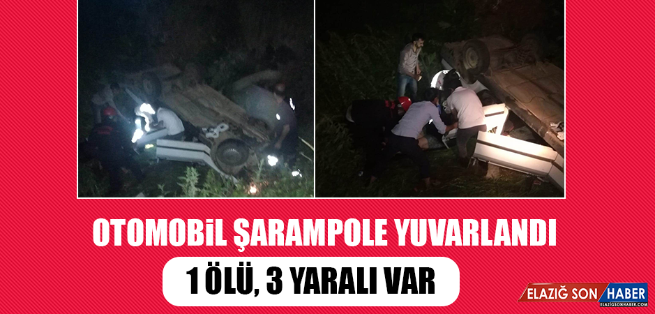 OTOMOBİL ŞARAMPOLE YUVARLANDI, 1 Ölü, 3 Yaralı  Var