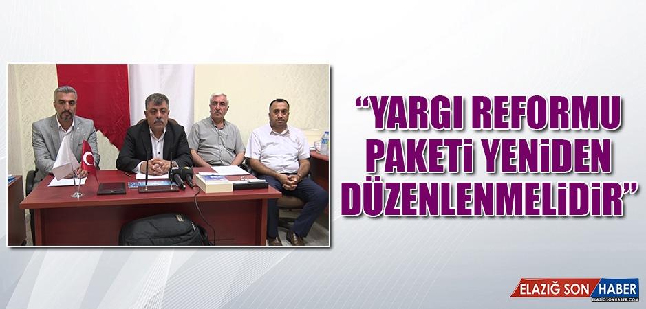 """""""Yargı Reformu Paketi Yeniden Düzenlenmelidir"""""""