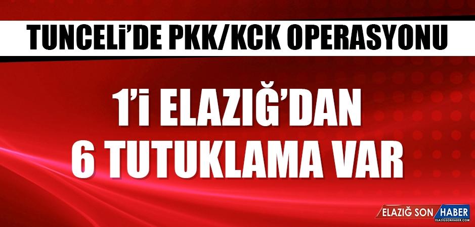 1'i Elazığ'dan 6 Tutuklama Var