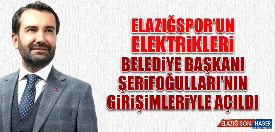 Elazığspor'un Elektrikleri Açıldı