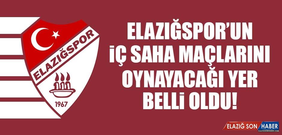 Elazığspor'un İç Saha Maçlarını Oynayacağı Yer Belli Oldu!