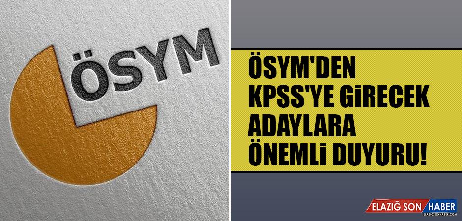 ÖSYM'den KPSS'ye girecek adaylara önemli duyuru!