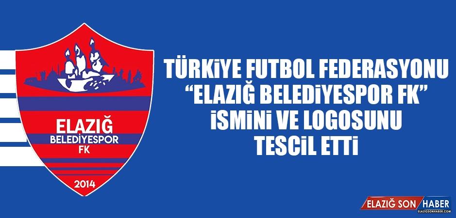 """TFF """"Elazığ Belediyespor FK"""" İsmini ve Logosunu Tescil Etti"""