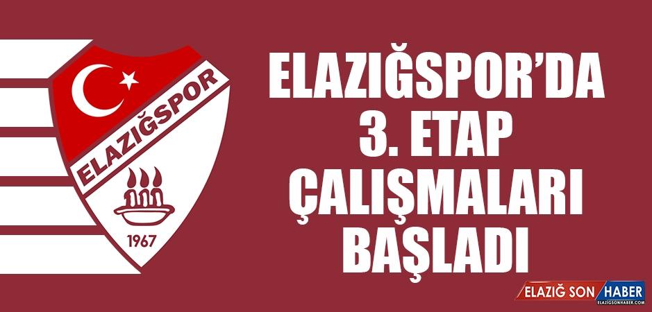 Elazığspor'da 3. Etap Çalışmaları Başladı