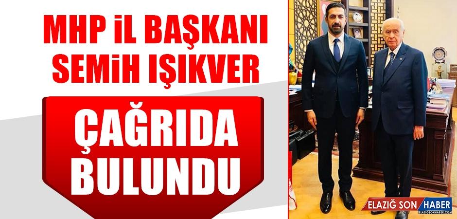 MHP İl Başkanı Işıkver, Çağrıda Bulundu