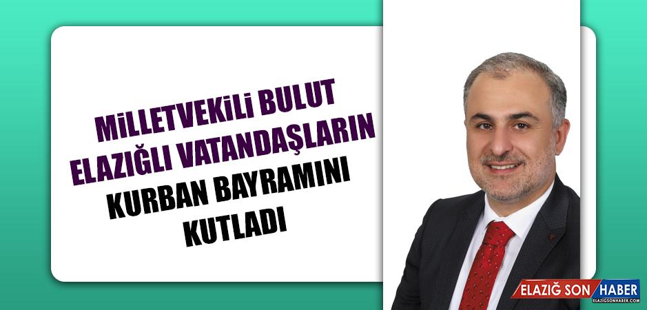 Milletvekili Bulut Elazığlı Vatandaşların Kurban Bayramını Kutladı