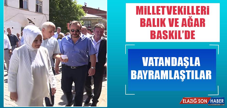 Milletvekilleri Balık ve Ağar Baskil'de