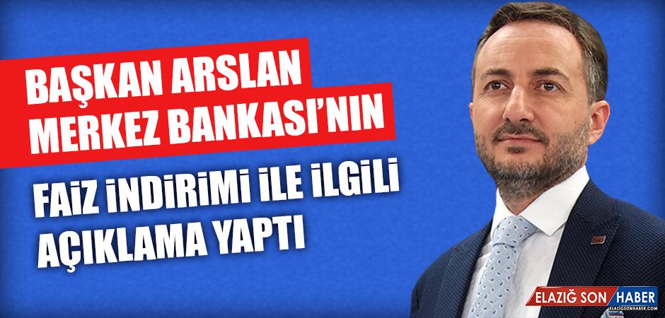 Başkan Arslan Merkez Bankası'nın Faiz İndirimi İle İlgili Açıklama Yaptı