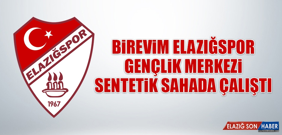 B.Elazığspor, Gençlik Merkezi Sentetik Sahada Çalıştı