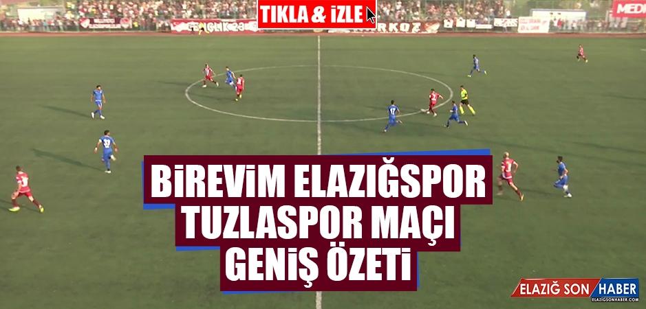 Birevim Elazığspor - Tuzlaspor Maçı Özeti