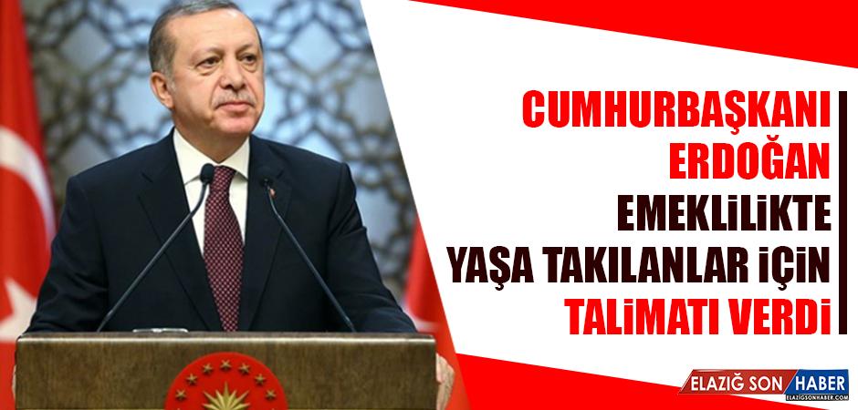Cumhurbaşkanı Erdoğan Emeklilikte Yaşa Takılanlar İçin Talimatı Verdi
