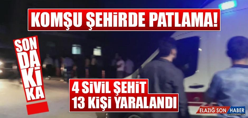 Komşu Şehirde Patlama! 4 Sivil Şehit 13 Kişi Yaralandı