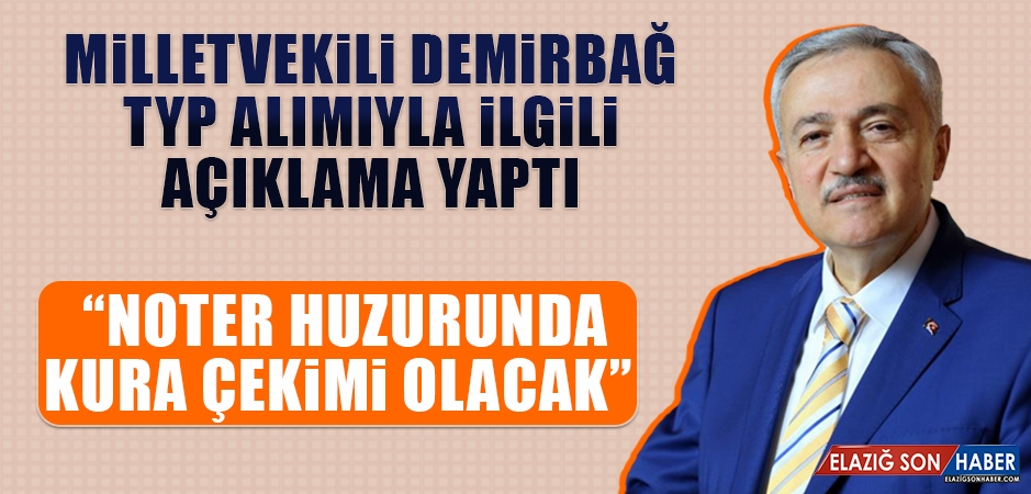 Milletvekili Demirbağ TYP Alımıyla İlgili Açıklama Yaptı