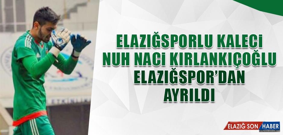 Nuh Naci Kırlankıçoğlu Elazığspor'dan Ayrıldı