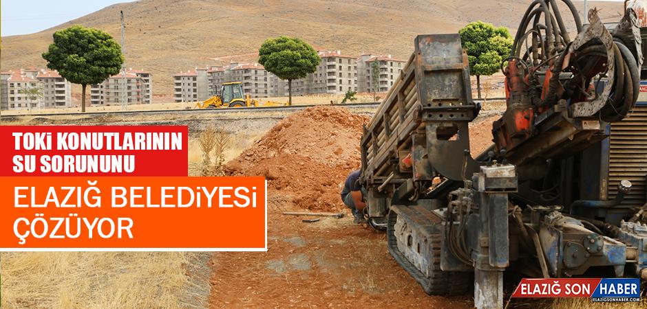 TOKİ Konutlarının Su Sorununu Elazığ Belediyesi Çözüyor