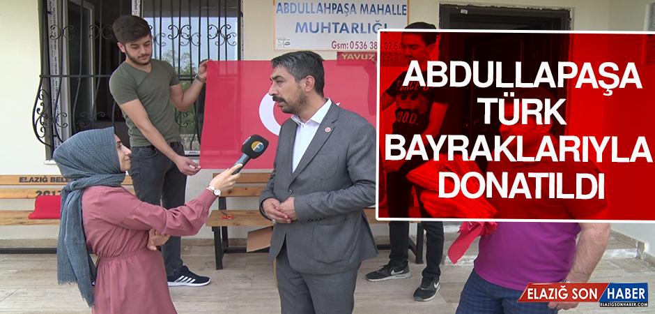 Abdullapaşa, Türk Bayraklarıyla Donatıldı