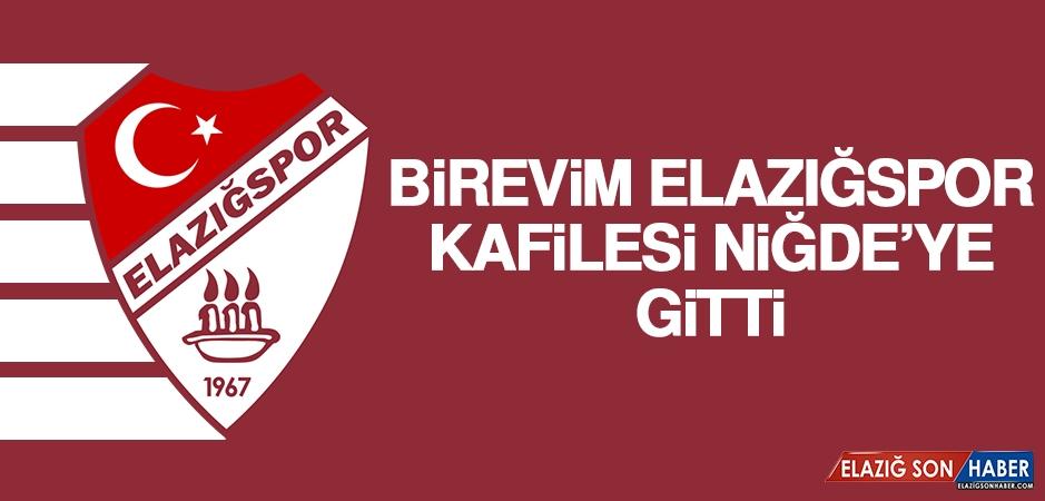 Birevim Elazığspor Kafilesi Niğde'ye Gitti